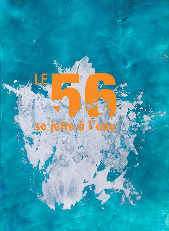 Le 56 se jette à l'eau